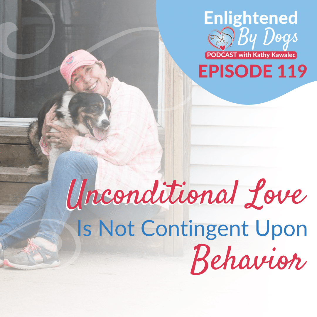 Unconditional Love is Not Contingent Upon Behavior