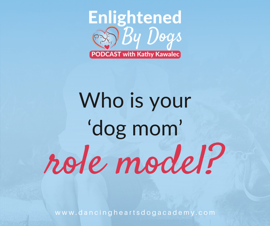 Who is your 'dog mom' role model?