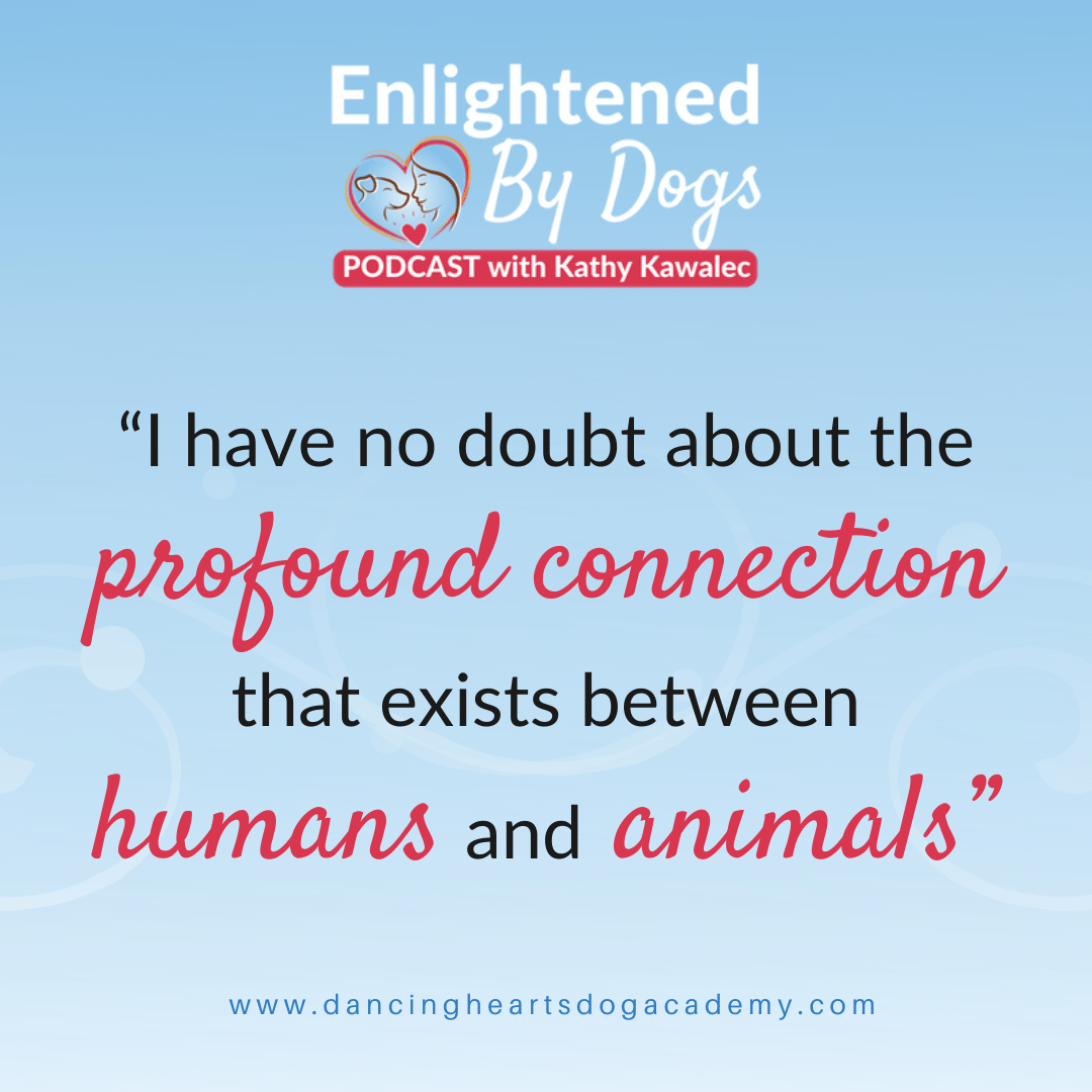 """I have no doubt about the profound connection that exists between humans and animals"""