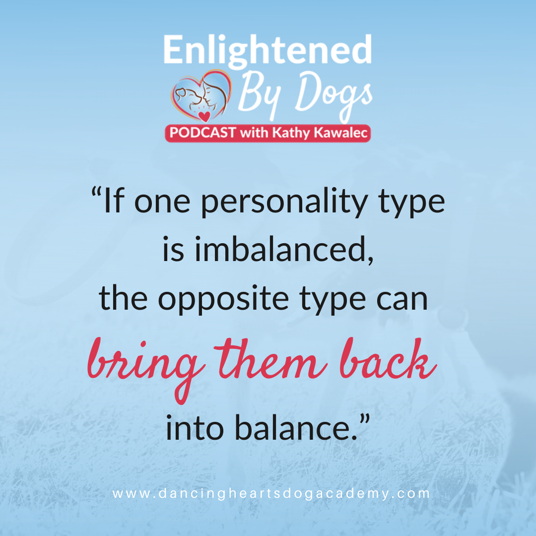 """""""If one personality type is imbalanced, the opposite type can bring them back into balance."""""""