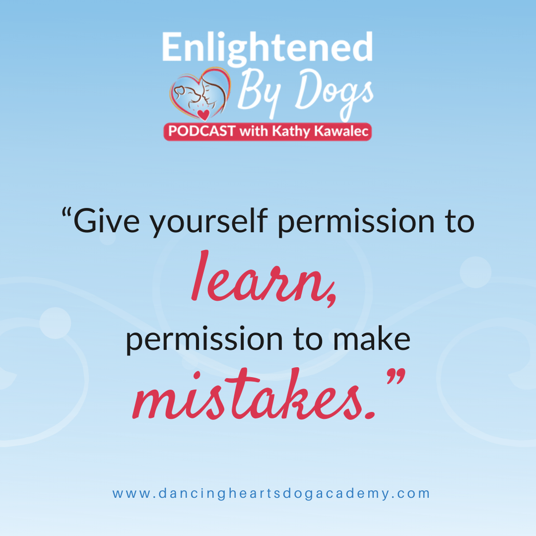 """""""Give yourself permission to learn, permission to make mistakes."""""""